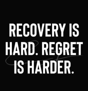 Recovery is hard. Regret is harder.