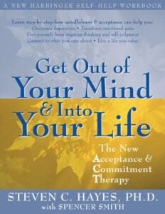 Get Out of Your Mind and Into Your Life book: The New Acceptance and Commitment Therapy