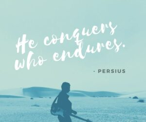 He conquers who endures