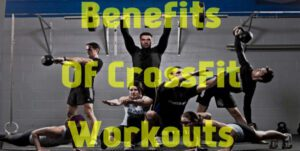 benefits of Crossfit Workout at home